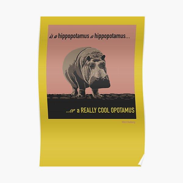 Is a Hippopotamus a Hippopotamus... Poster