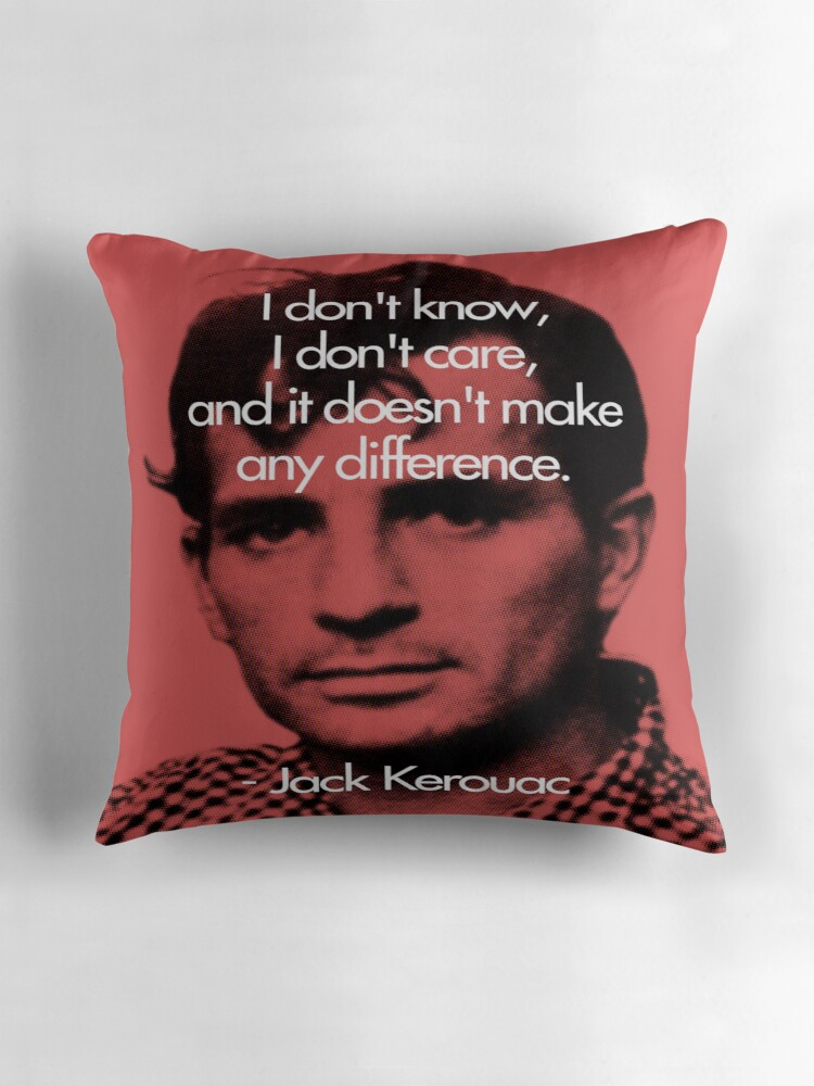 It doesnt make a difference jack kerouac by redandy
