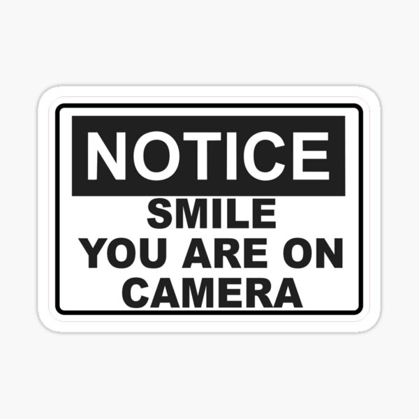 Notice - Smile You are on camera - Sign Sticker
