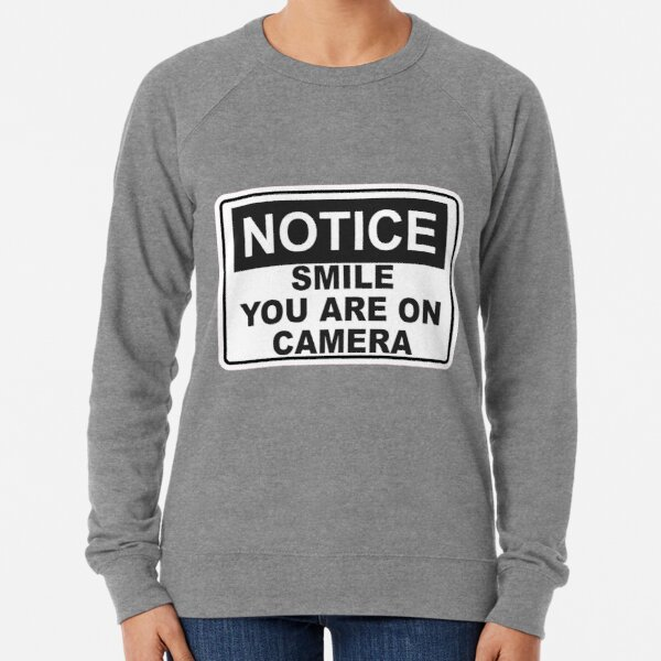 Notice - Smile You are on camera - Sign Lightweight Sweatshirt