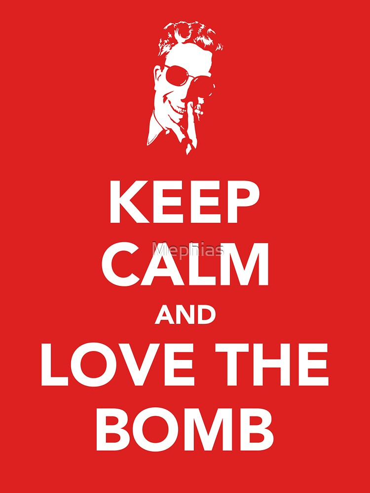 Keep Calm And Love The Bomb | Unisex T-Shirt