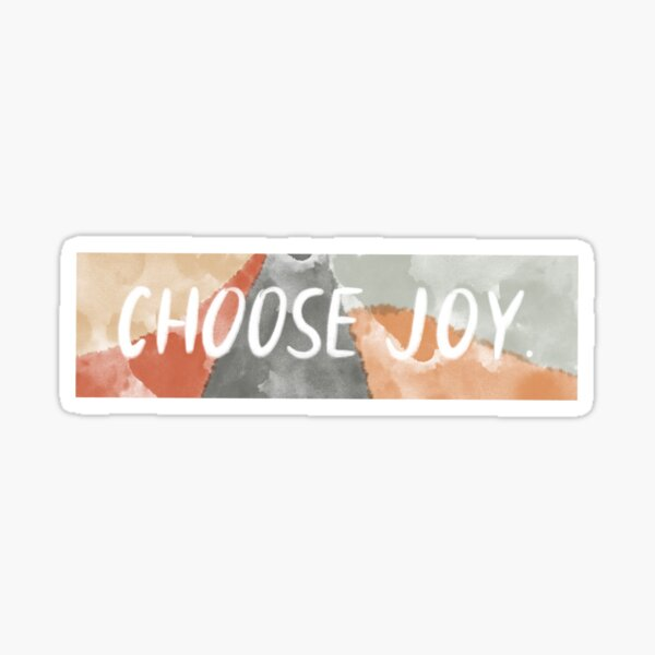 Choose Joy. Sticker