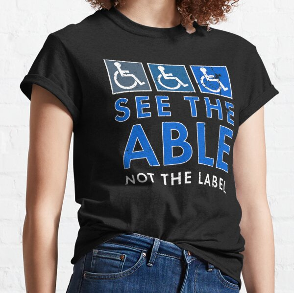 See The Able Not The Label Grunge Wheelchair Disability Classic T-Shirt