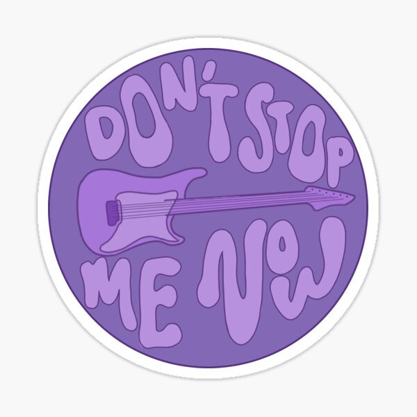 Don't Stop Me Now Sticker