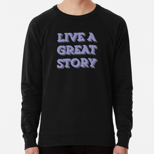 Live A Great Story - Purple Lightweight Sweatshirt
