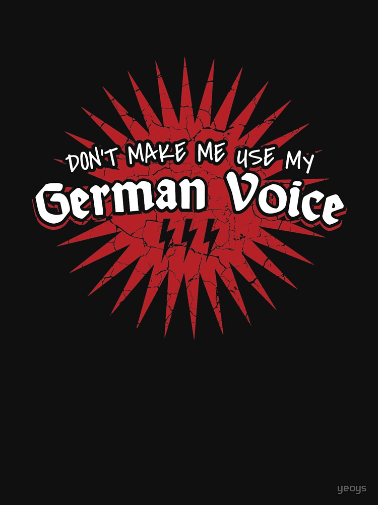Don't Make Me Use My German Voice - Language Teacher von yeoys
