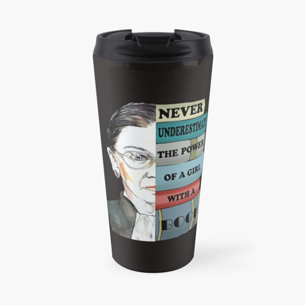 Ruth RBG Supports Never Understimate Power of Girl With Book Travel Mug