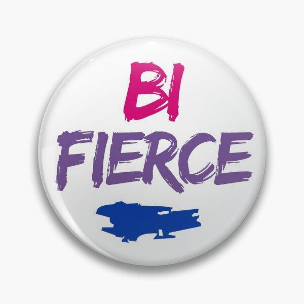 Bi Fierce Pin