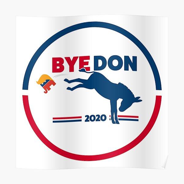 ByeDon - Bye, Bye Donald Trump - Donkey Kick - Round Poster