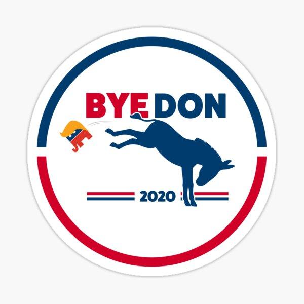 ByeDon - Bye, Bye Donald Trump - Donkey Kick - Round Sticker
