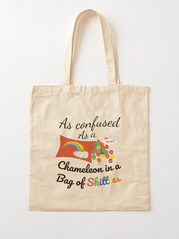 Alternate view of As confused as a Chameleon in a bag of Skittles Tote Bag