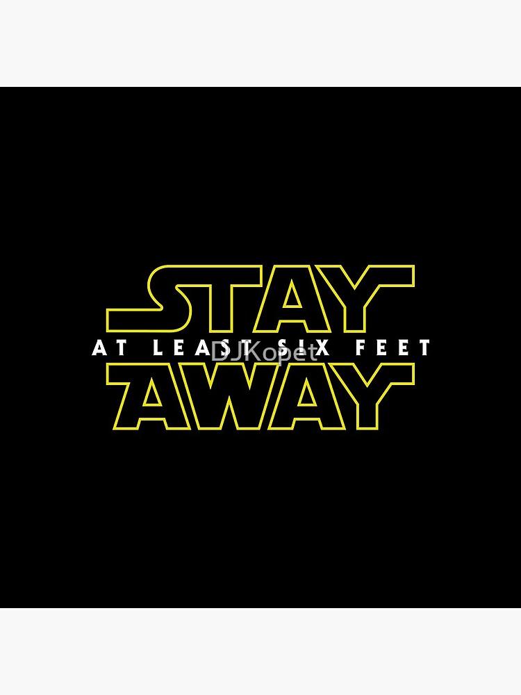 Stay Away by DJKopet