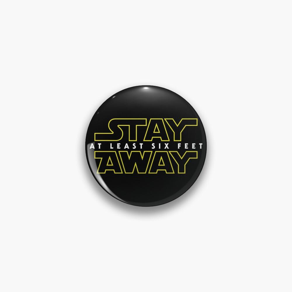 Stay Away Pin