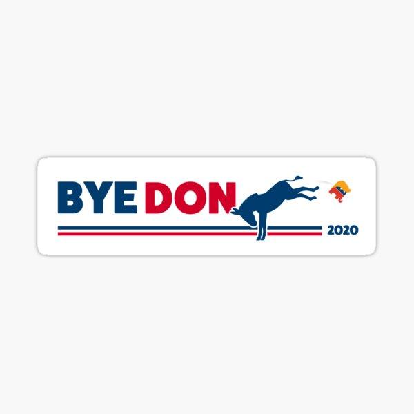 ByeDon - Bye, Bye Donald Trump - Joe Biden 2020 Sticker