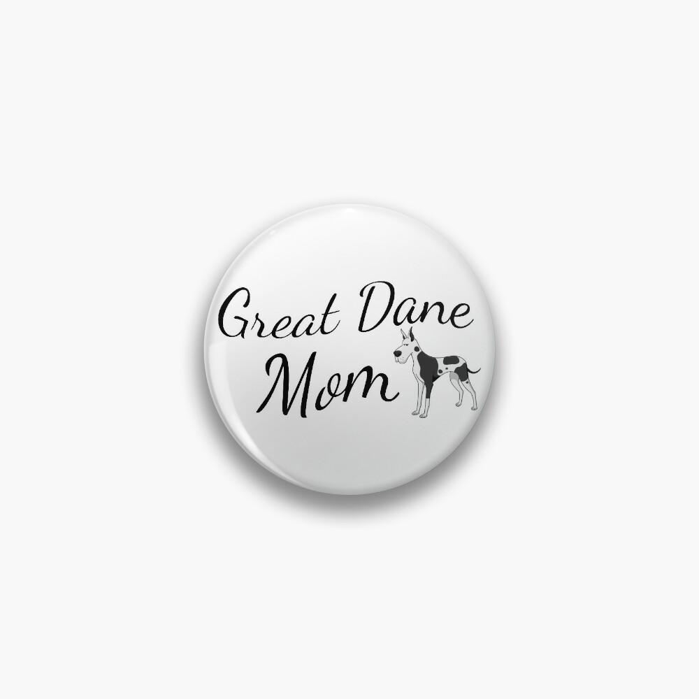 Great Dane Mom Pin