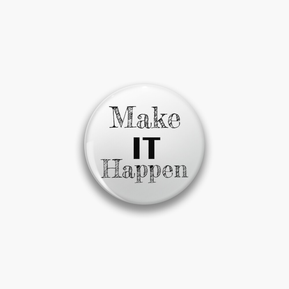 Make it Happen Inspirational Motivational Quote Pin