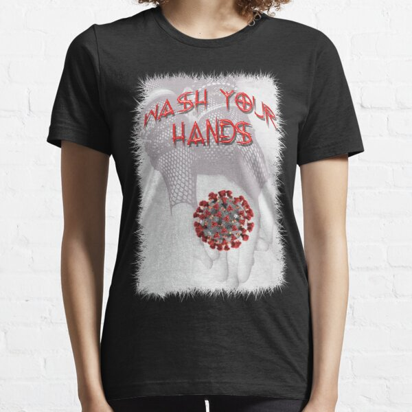 Wash Your Hands Essential T-Shirt