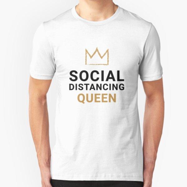 Social Distancing Queen. Quarantine Life Slim Fit T-Shirt