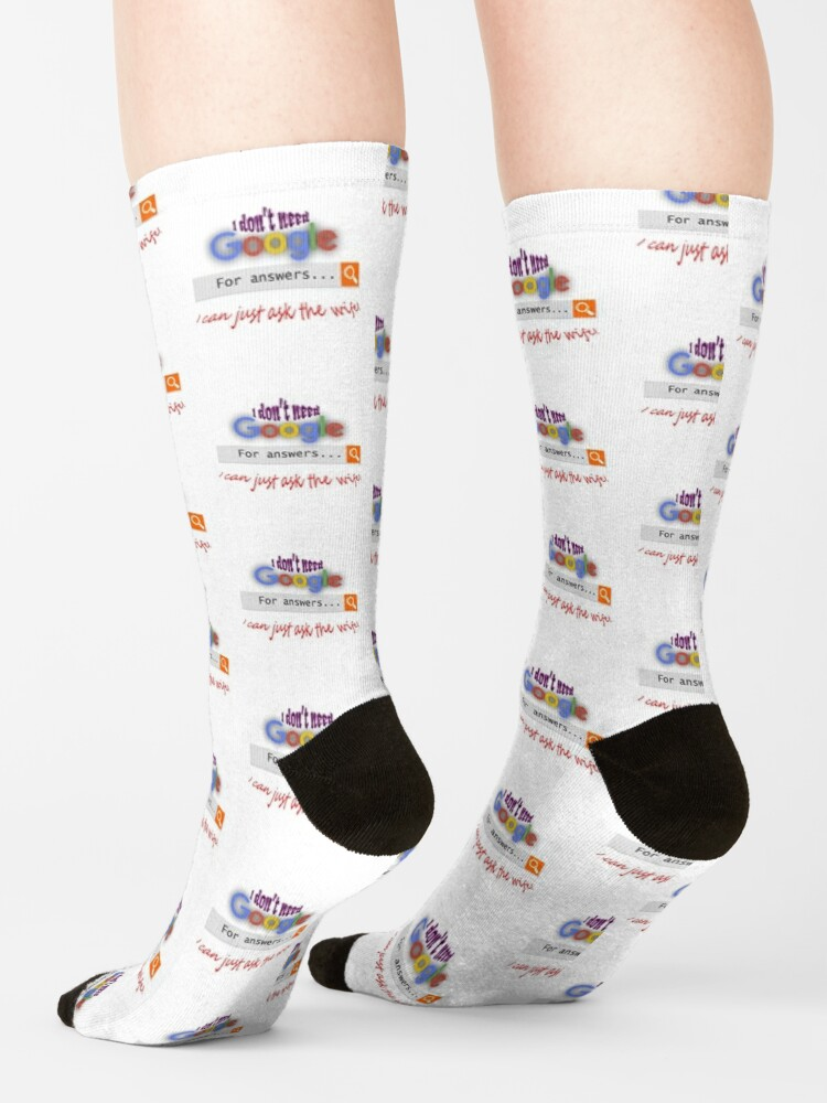 Alternate view of I don't need google - I can just ask the wife! Socks