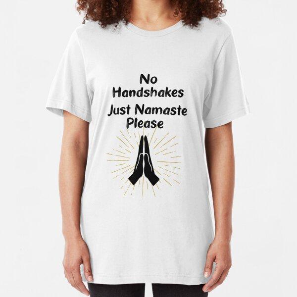 No Handshakes. Just Namaste Please. Warning Poster. Coronavirus Slim Fit T-Shirt