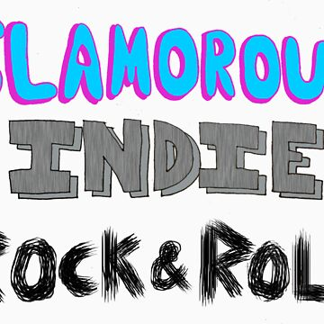 Glamorous Indie Rock & Roll by thisisnotjasper
