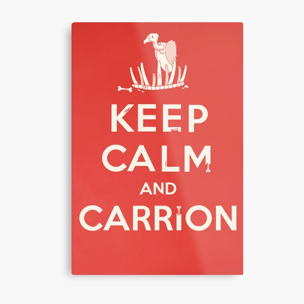 Keep calm and carrion Metal Print