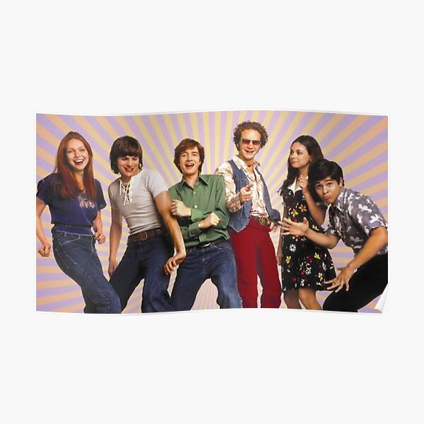 That 70s Show - Kelso, Hyde, Eric, Fez, Donna, Jackie Poster