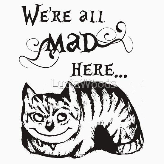 TShirtGifter presents: We're All Mad Here, The Cheshire Cat