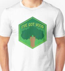 I've GOT WOOD  T-Shirt