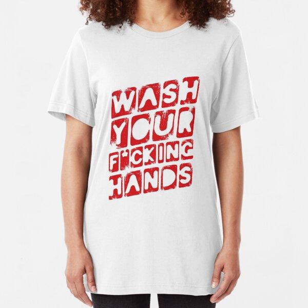 Wash Your F_cking Hands. Warning Poster. Coronavirus Slim Fit T-Shirt