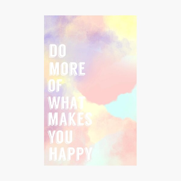 Do More Of What Makes You Happy Rainbow Wall Print Photographic Print