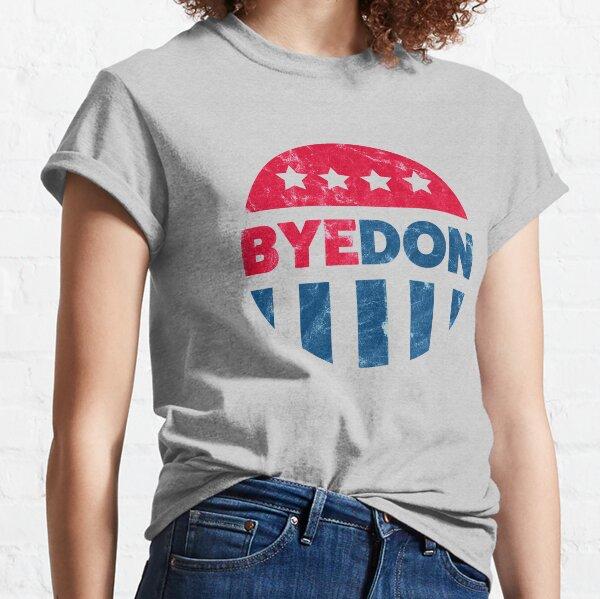 Bye Don - Bye, Bye Donald Trump - Round Stars and Stripes Classic T-Shirt