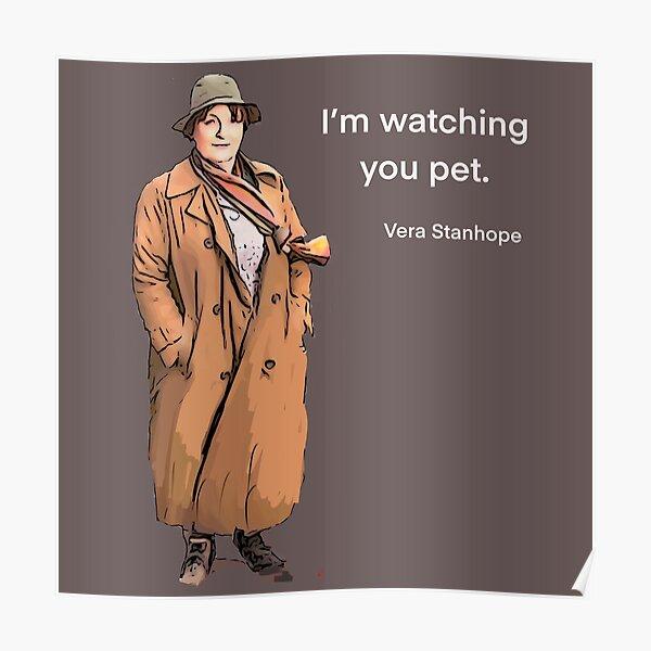 DCI Vera Stanhope: I'm watching you pet.   Poster