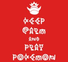 Keep Calm And Play Pokemon