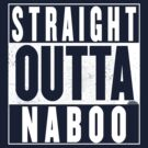 Straight Outta Naboo by Harry James Grout