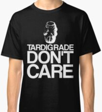 Tardigrade Don't Care Classic T-Shirt