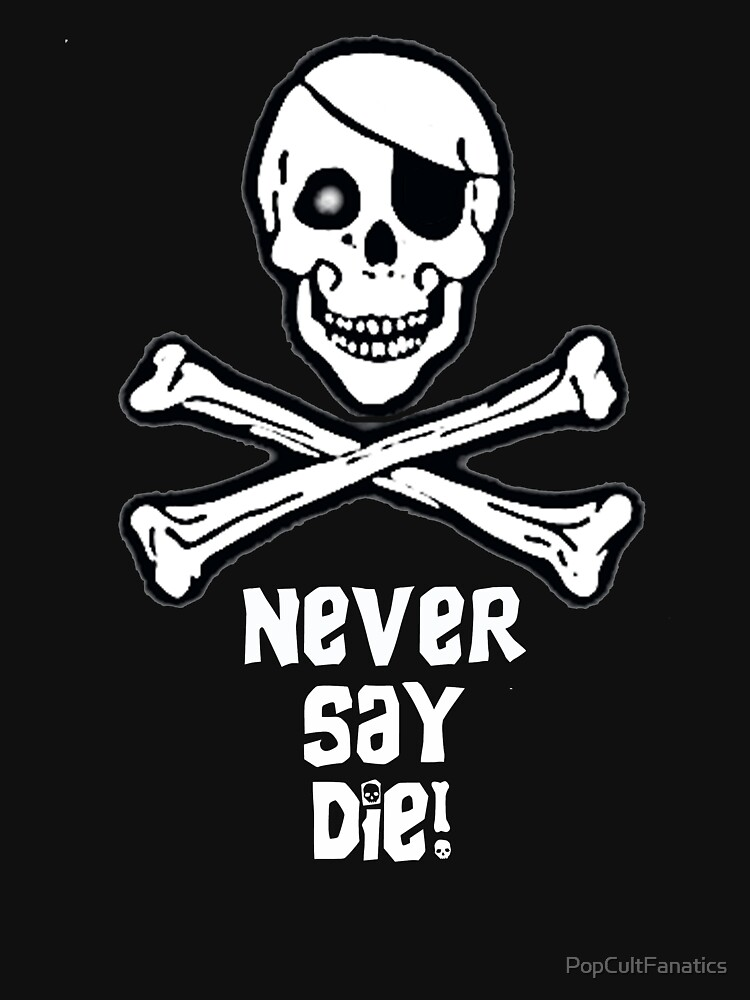 Never Say Die (White Text) | Unisex T-Shirt