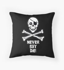 Never Say Die (White Text) Throw Pillow
