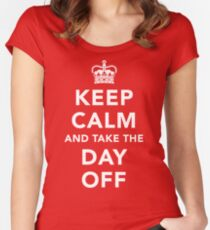Keep Calm and Take the Day Off [Light] Women's Fitted Scoop T-Shirt