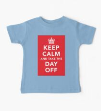 Keep Calm and Take the Day Off [Dark] Baby Tee