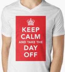 Keep Calm and Take the Day Off [Dark] Men's V-Neck T-Shirt