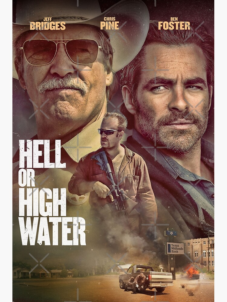 Hell Or High Water Poster By Anjolinson Redbubble