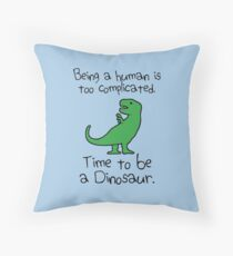 Time To Be A Dinosaur Throw Pillow