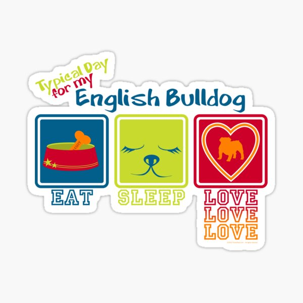 Typical Day For My English Bulldog Sticker