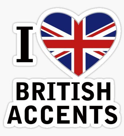 I Love British Accents  ( Black Text ) Sticker