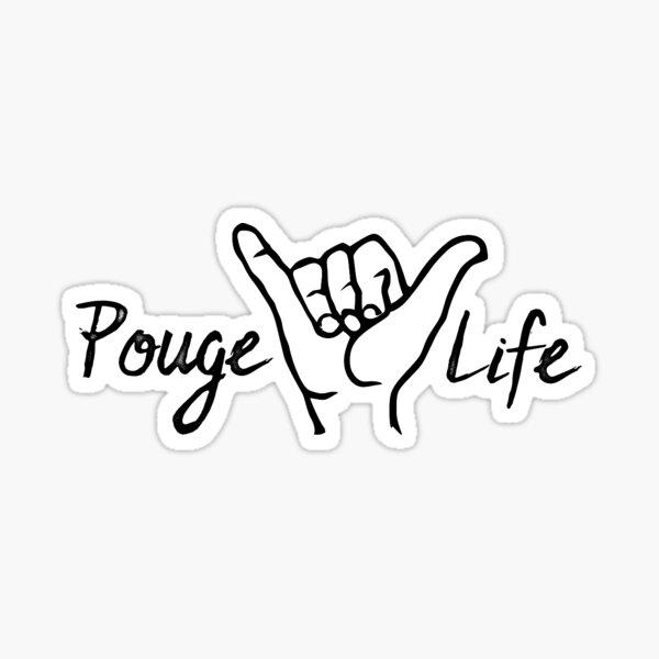 Pouge Life Sticker