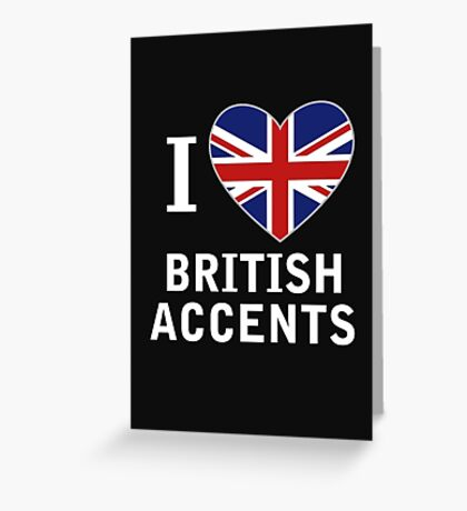 I Love British Accents (Black Text ) Greeting Card
