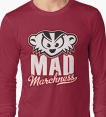 Mad Marchness Long Sleeve T-Shirt