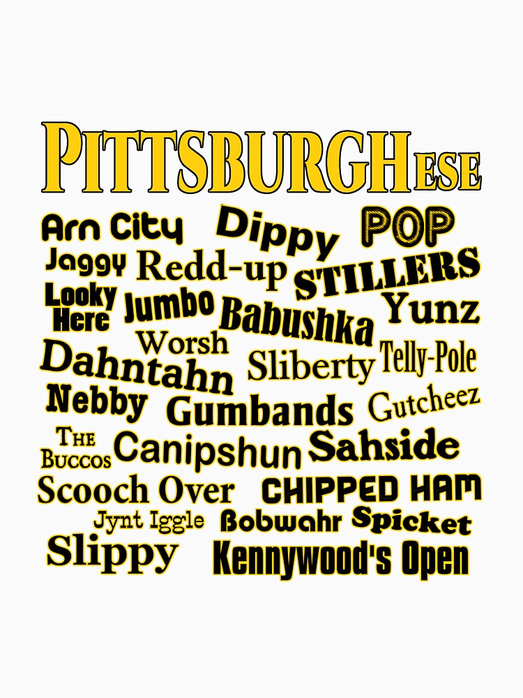 PittsburghEse - The Special Language of Western PA by Chunga