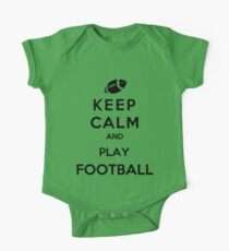 Keep Calm And Play Football One Piece - Short Sleeve